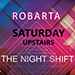 Robarta Late Night Saturday